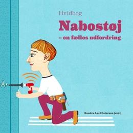 Nye anbefalinger mod nabostøj skal hjælpe støjplagede danskere